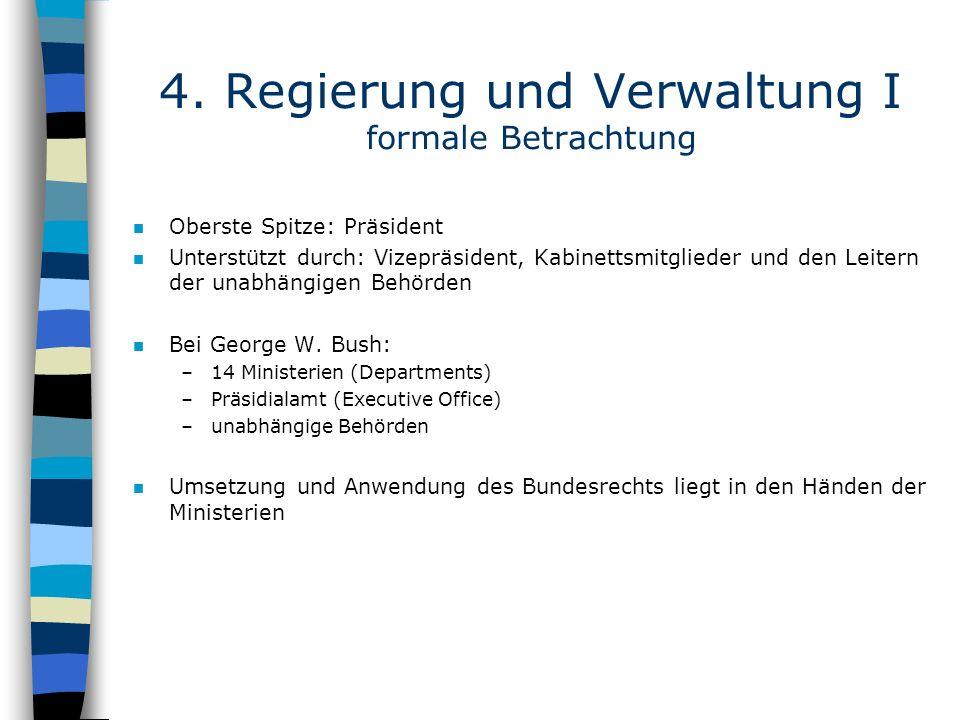 4. Regierung und Verwaltung I formale Betrachtung n Oberste Spitze: Präsident n Unterstützt durch: Vizepräsident, Kabinettsmitglieder und den Leitern