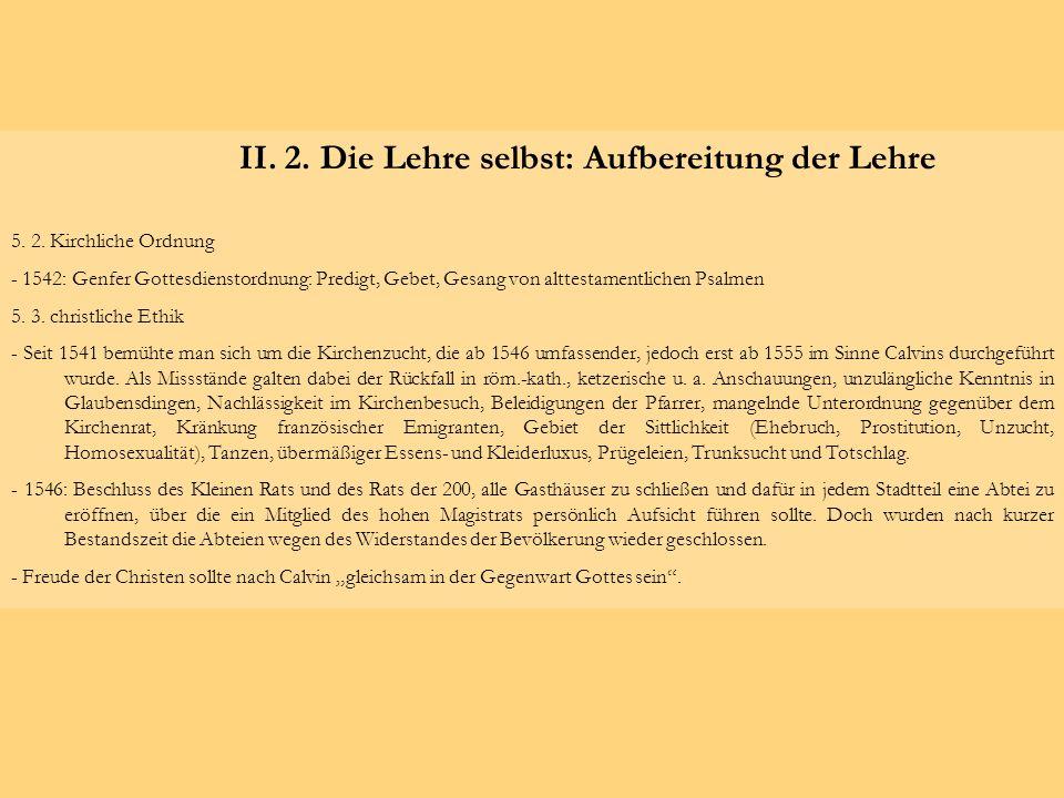 II. 2. Die Lehre selbst: Aufbereitung der Lehre 5. 2. Kirchliche Ordnung - 1542: Genfer Gottesdienstordnung: Predigt, Gebet, Gesang von alttestamentli