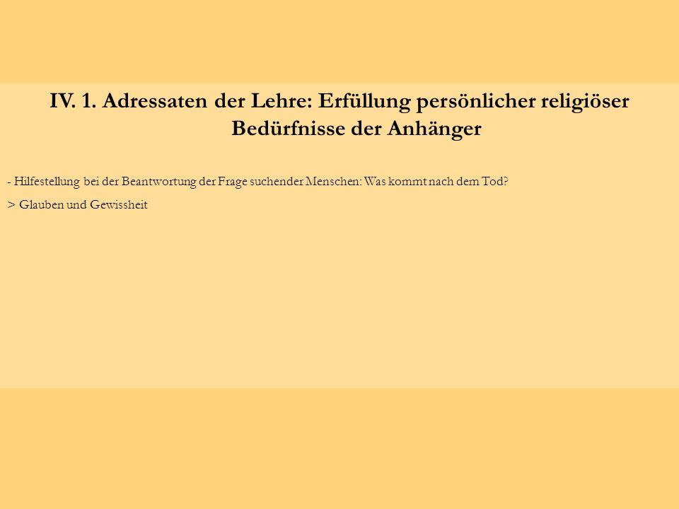 IV. 1. Adressaten der Lehre: Erfüllung persönlicher religiöser Bedürfnisse der Anhänger - Hilfestellung bei der Beantwortung der Frage suchender Mensc