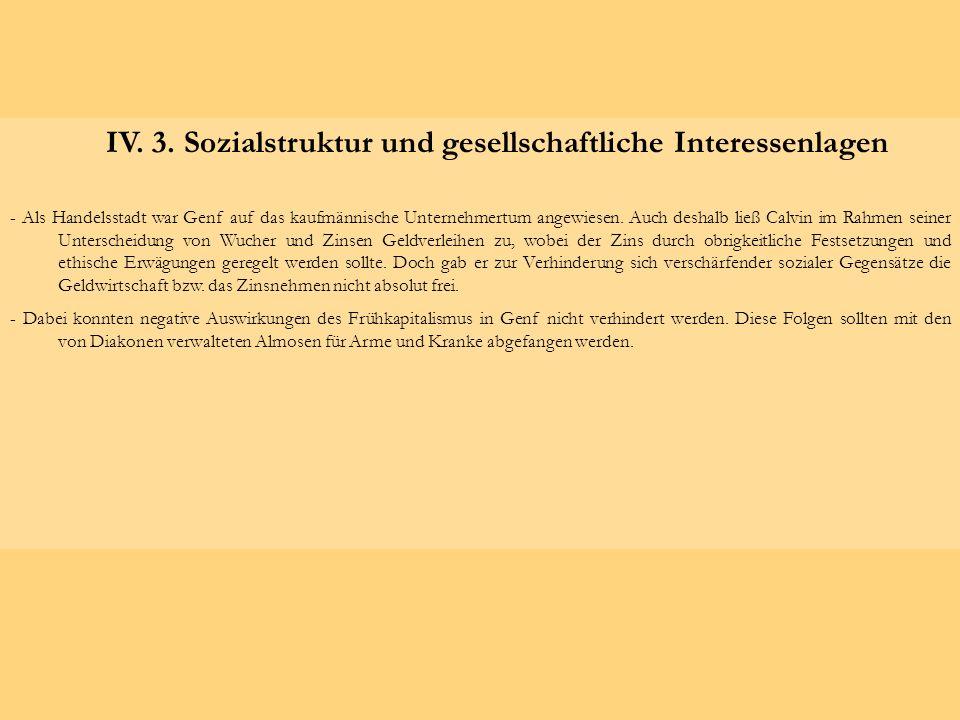 IV. 3. Sozialstruktur und gesellschaftliche Interessenlagen - Als Handelsstadt war Genf auf das kaufmännische Unternehmertum angewiesen. Auch deshalb