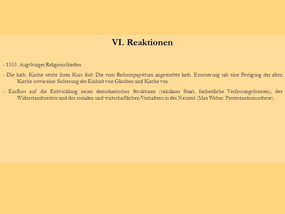 VI. Reaktionen - 1555: Augsburger Religionsfrieden - Die kath. Kirche setzte ihren Kurs fort: Die vom Reformpapsttum angestrebte kath. Erneuerung sah