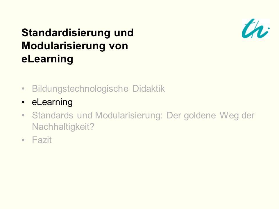 eLearning Standards und Modularisierung: Der goldene Weg der Nachhaltigkeit? Fazit Standardisierung und Modularisierung von eLearning