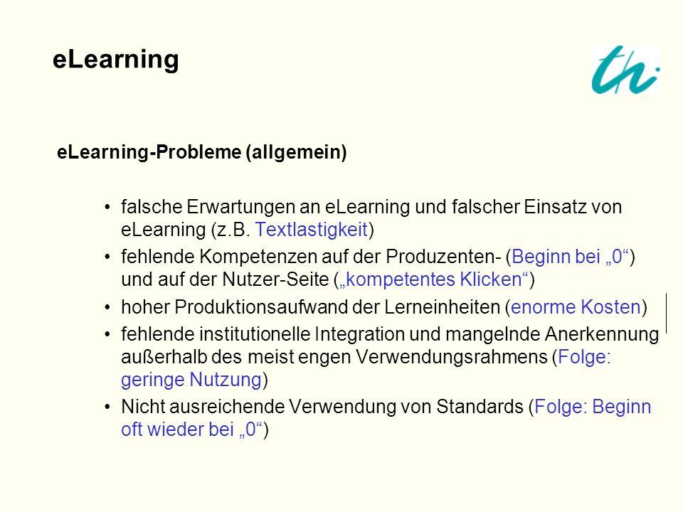 eLearning-Probleme (allgemein) falsche Erwartungen an eLearning und falscher Einsatz von eLearning (z.B. Textlastigkeit) fehlende Kompetenzen auf der