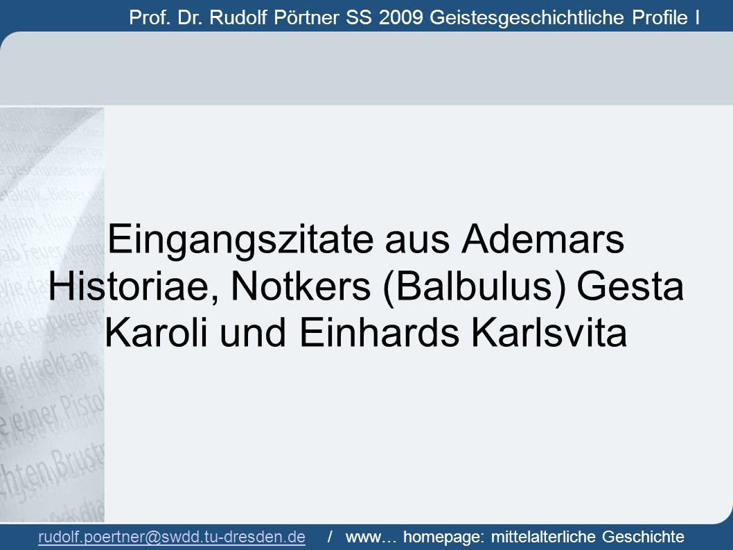 Prof. Dr. Rudolf Pörtner WS 2009/10 Geistesgeschichtliche Profile II rudolf.poertner@swdd.tu-dresden.de / www...homepage: mittelalterliche Geschichte.
