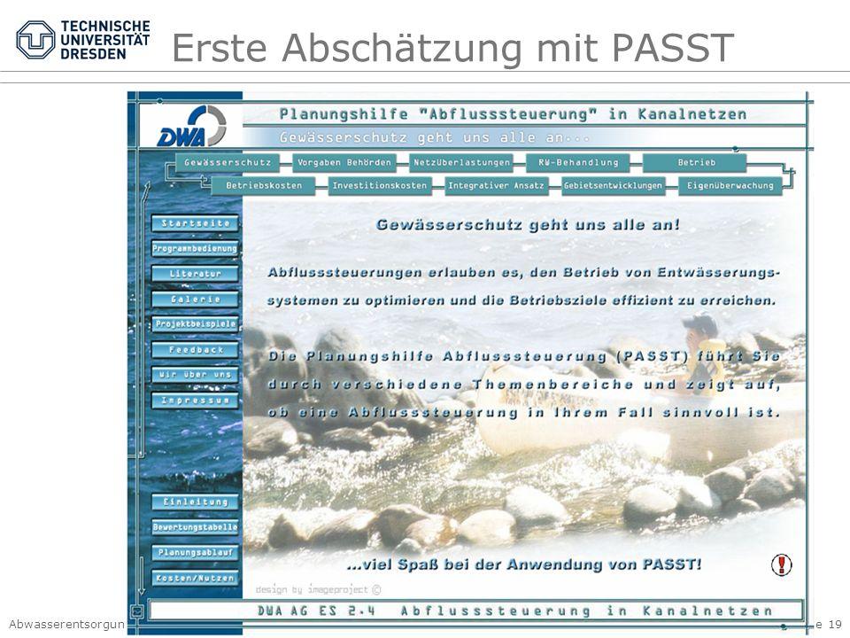 Abwasserentsorgung I, Siedlungshydrologie Kap. 4 Kanalnetzbewirtschaftung © PK, 2007 – Seite 19 Erste Abschätzung mit PASST