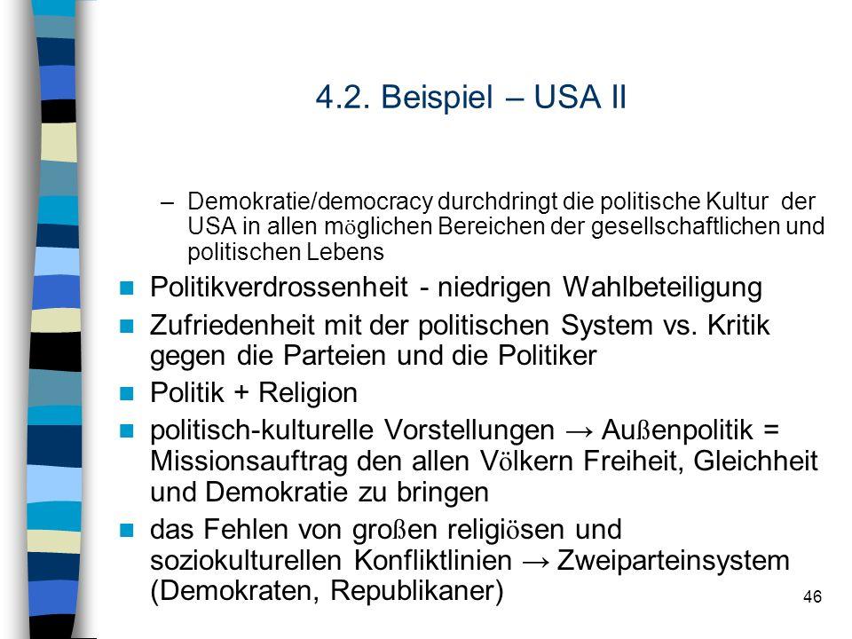 46 4.2. Beispiel – USA II –Demokratie/democracy durchdringt die politische Kultur der USA in allen m ö glichen Bereichen der gesellschaftlichen und po