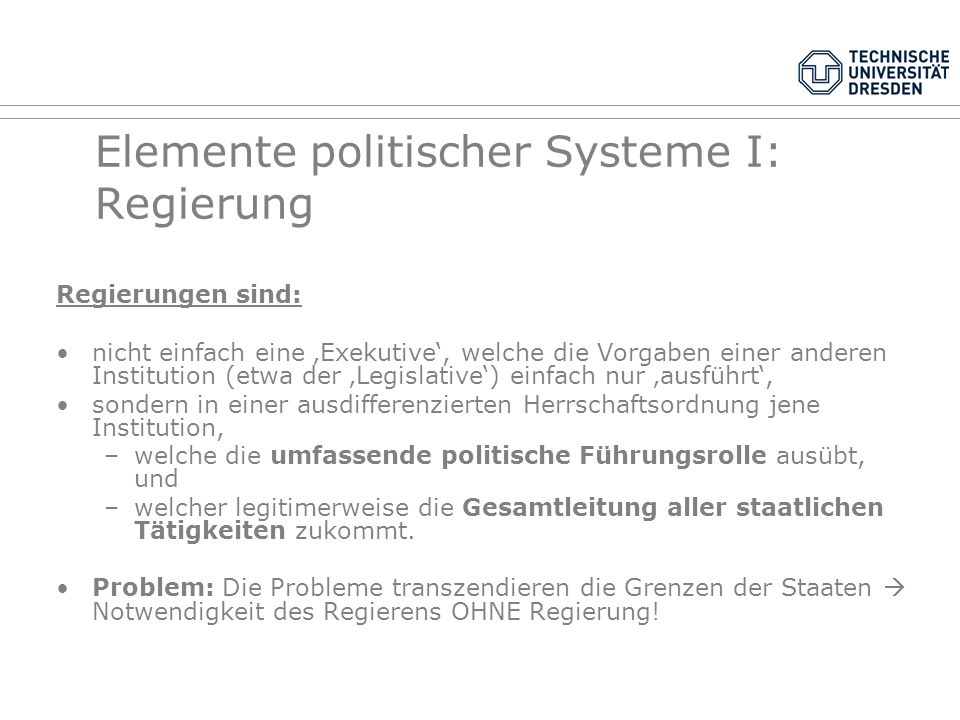 Wichtige Grundbegriffe der vergleichenden Systemlehre Politik, System, politisches System, Regierungssystem, Staat, zentrales politisches Entscheidung