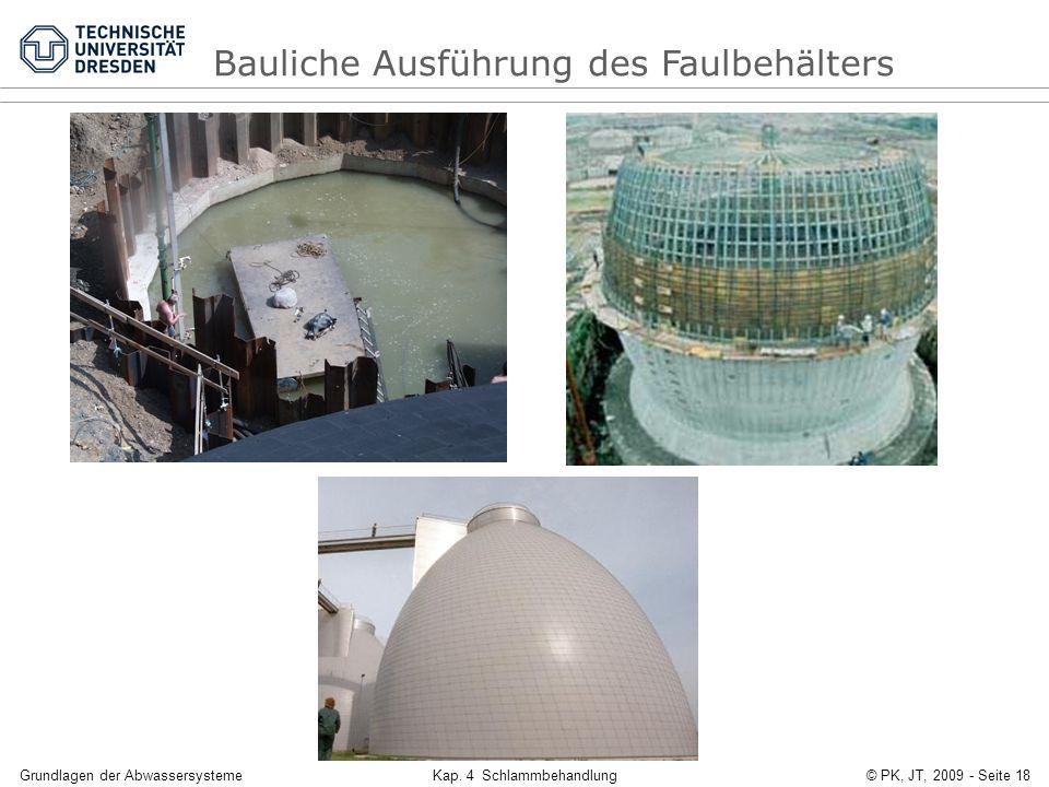 Grundlagen der AbwassersystemeKap. 4 Schlammbehandlung© PK, JT, 2009 - Seite 18 Bauliche Ausführung des Faulbehälters