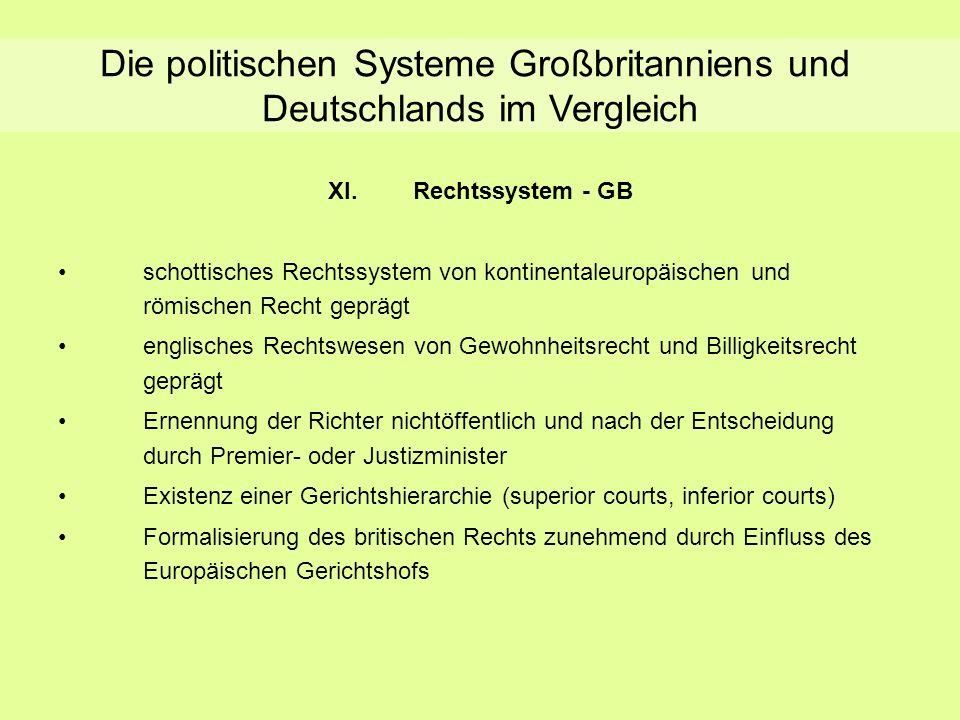 Rechtssystem - GB XI.Rechtssystem - GB schottisches Rechtssystem von kontinentaleuropäischen und römischen Recht geprägt englisches Rechtswesen von Ge