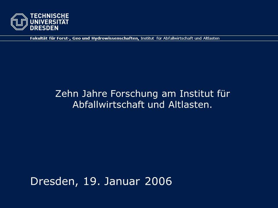 Zehn Jahre Forschung am Institut für Abfallwirtschaft und Altlasten.