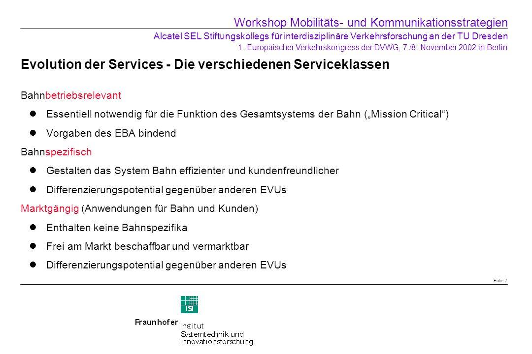 Evolution der Services - Die verschiedenen Serviceklassen Bahnbetriebsrelevant Essentiell notwendig für die Funktion des Gesamtsystems der Bahn (Missi