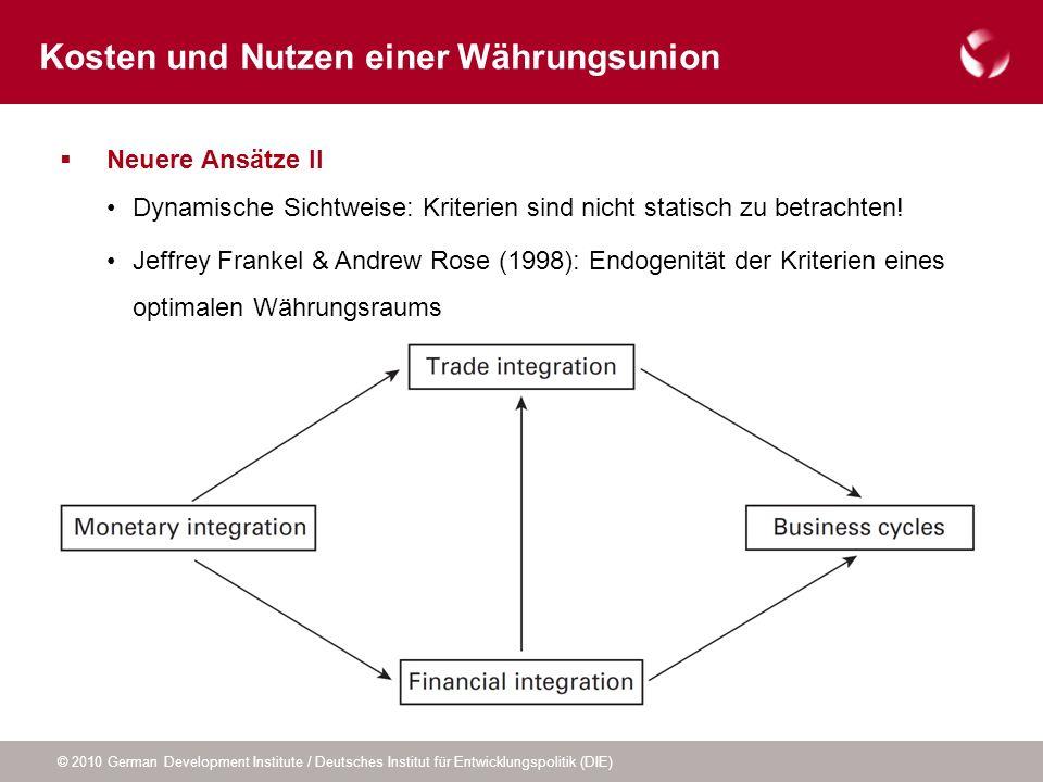 © 2010 German Development Institute / Deutsches Institut für Entwicklungspolitik (DIE) Neuere Ansätze II Dynamische Sichtweise: Kriterien sind nicht s