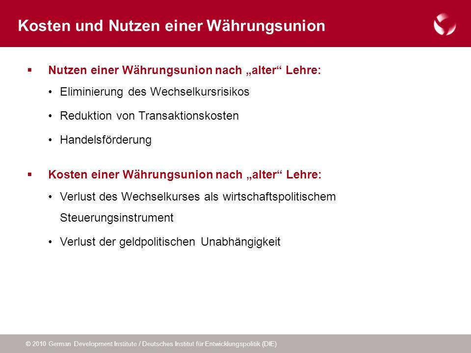 © 2010 German Development Institute / Deutsches Institut für Entwicklungspolitik (DIE) Nutzen einer Währungsunion nach alter Lehre: Eliminierung des W