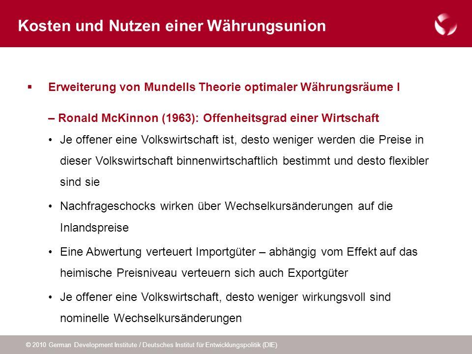 © 2010 German Development Institute / Deutsches Institut für Entwicklungspolitik (DIE) Erweiterung von Mundells Theorie optimaler Währungsräume I – Ro