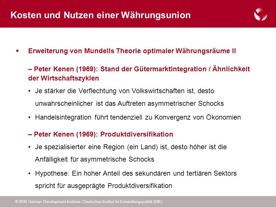 © 2010 German Development Institute / Deutsches Institut für Entwicklungspolitik (DIE) Erweiterung von Mundells Theorie optimaler Währungsräume II – P