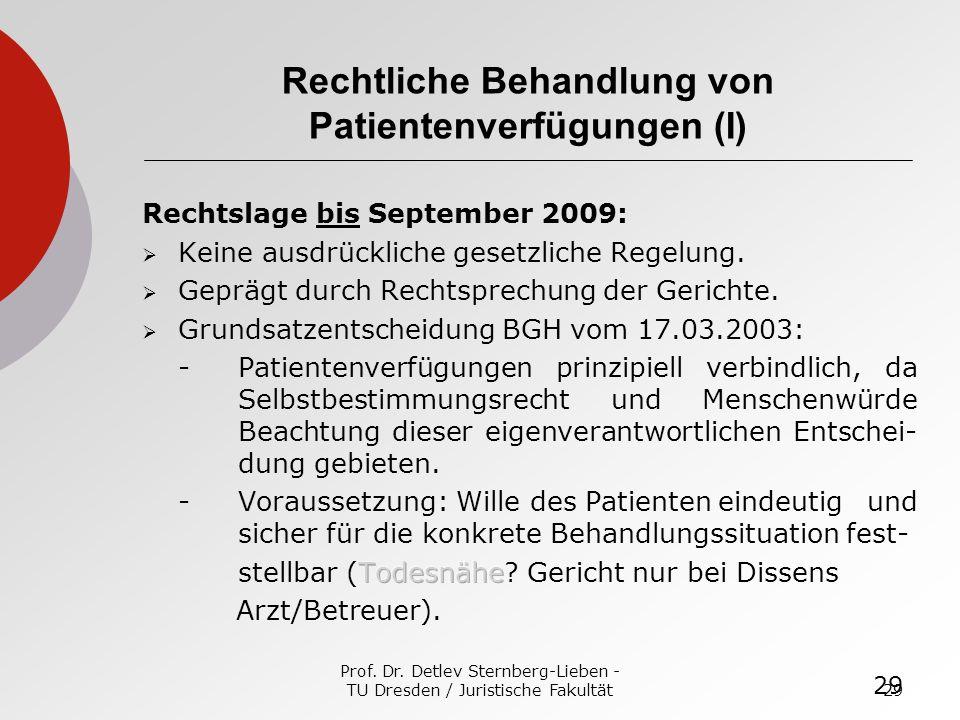 Prof. Dr. Detlev Sternberg-Lieben - TU Dresden / Juristische Fakultät29 Rechtliche Behandlung von Patientenverfügungen (I)