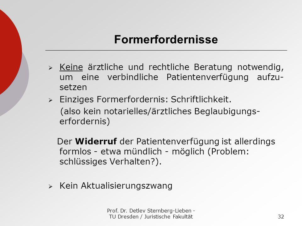 Prof. Dr. Detlev Sternberg-Lieben - TU Dresden / Juristische Fakultät32 Formerfordernisse Keine ärztliche und rechtliche Beratung notwendig, um eine v
