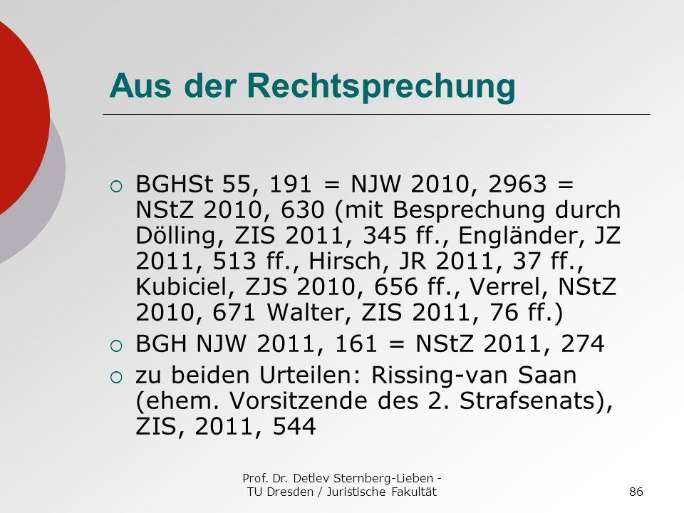 Prof. Dr. Detlev Sternberg-Lieben - TU Dresden / Juristische Fakultät86 Aus der Rechtsprechung BGHSt 55, 191 = NJW 2010, 2963 = NStZ 2010, 630 (mit Be