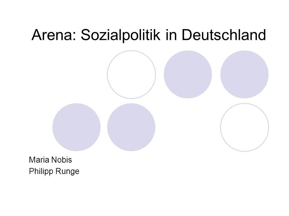 Arena: Sozialpolitik in Deutschland Maria Nobis Philipp Runge