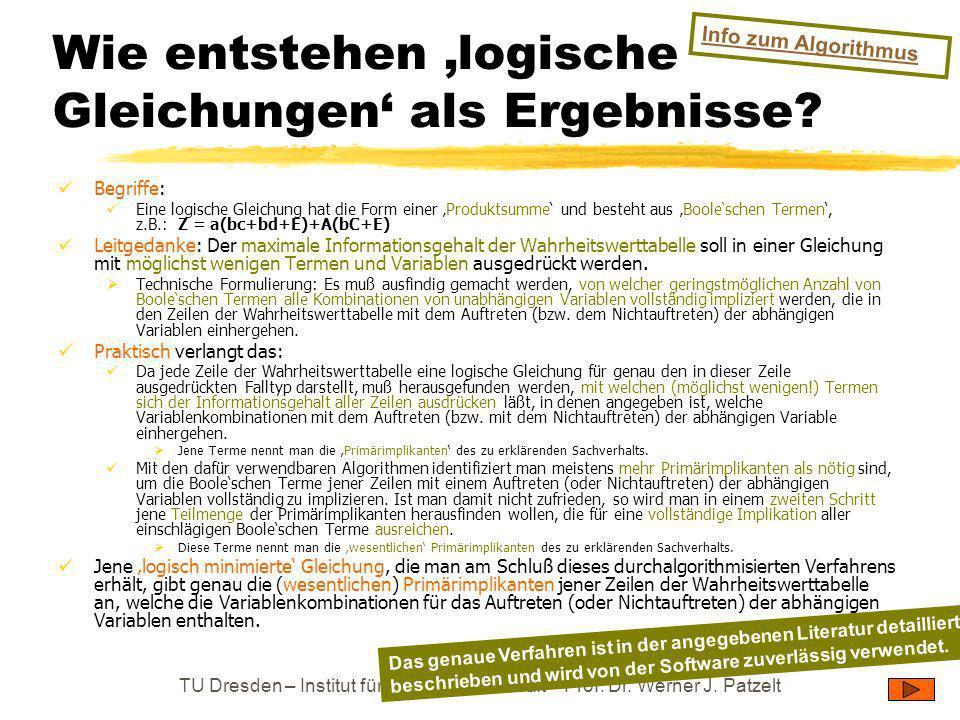 TU Dresden – Institut für Politikwissenschaft – Prof. Dr. Werner J. Patzelt Wie entstehen logische Gleichungen als Ergebnisse? Begriffe: Eine logische