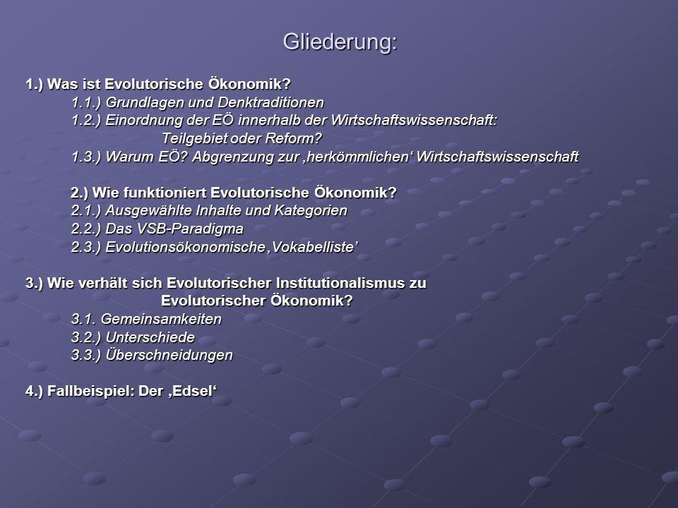 Verwendete Literatur: Herrmann-Pillath, Carsten: Grundriß der Evolutionsökonomik, 2002.