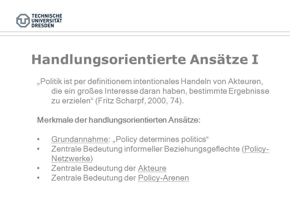 Funktionalistische Ansätze VII Akteursgruppen im Policy-Zyklus VerbändeParteienParlamentRegierungVerwaltung Problemdefinition XXXX Thematisierung XXXX