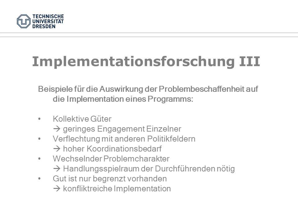 Implementationsforschung II Akteure des Implementationsprozesses: Bund Länder, Gemeinden, Gemeindeverbände Europäische Union, Internationale Organisat
