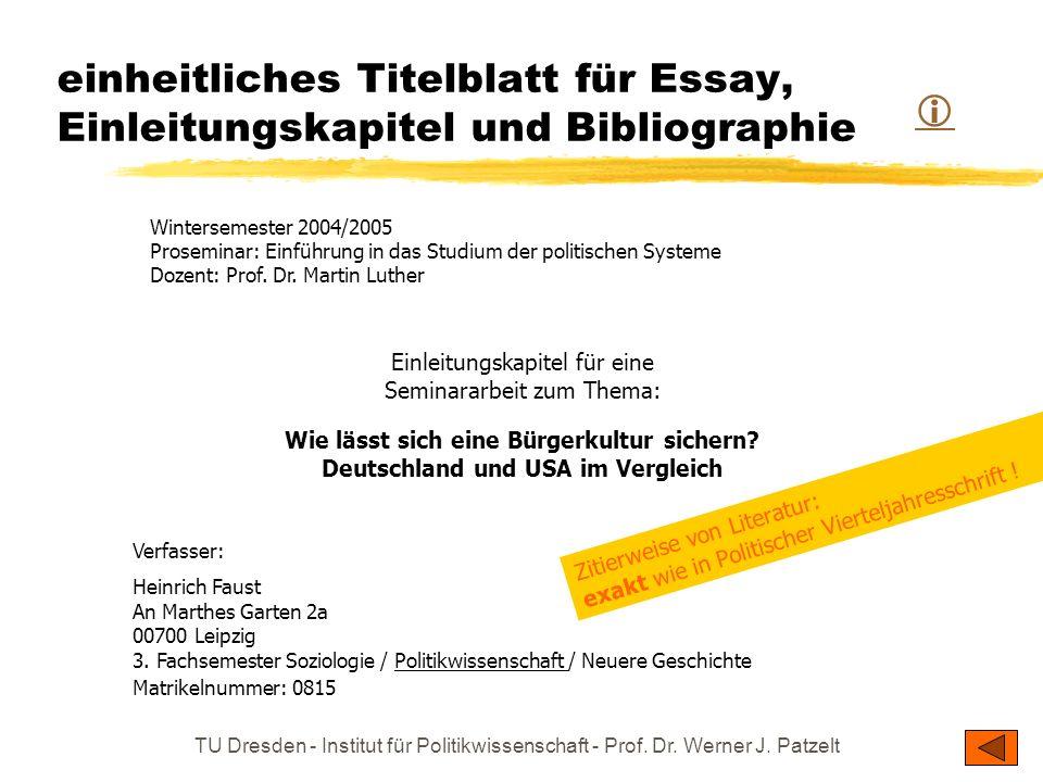 TU Dresden - Institut für Politikwissenschaft - Prof. Dr. Werner J. Patzelt einheitliches Titelblatt für Essay, Einleitungskapitel und Bibliographie W