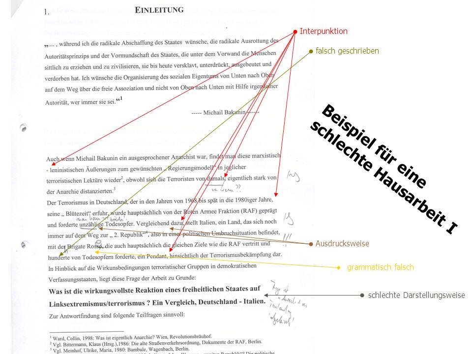 TU Dresden - Institut für Politikwissenschaft - Prof. Dr. Werner J. Patzelt Beispiel für eine schlechte Hausarbeit I Interpunktion Ausdrucksweise gram