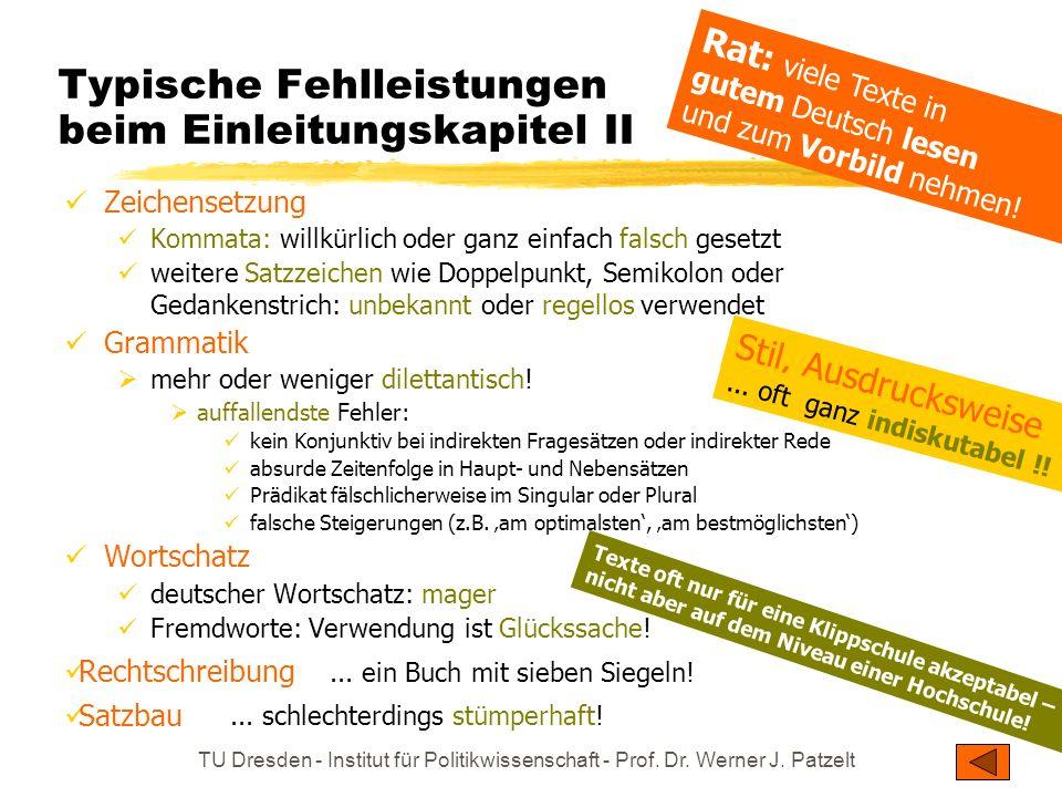 TU Dresden - Institut für Politikwissenschaft - Prof. Dr. Werner J. Patzelt Stil, Ausdrucksweise Typische Fehlleistungen beim Einleitungskapitel II Ze