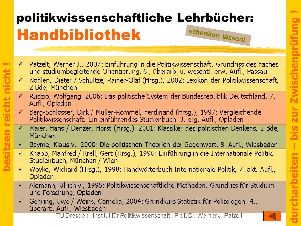 TU Dresden - Institut für Politikwissenschaft - Prof. Dr. Werner J. Patzelt politikwissenschaftliche Lehrbücher: Handbibliothek Patzelt, Werner J., 20