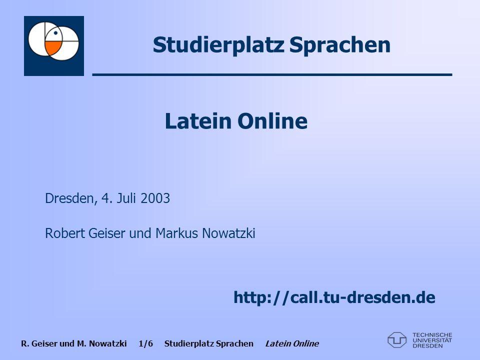 R. Geiser und M. Nowatzki 2/6 Studierplatz Sprachen Latein Online Evaluation - Überblick