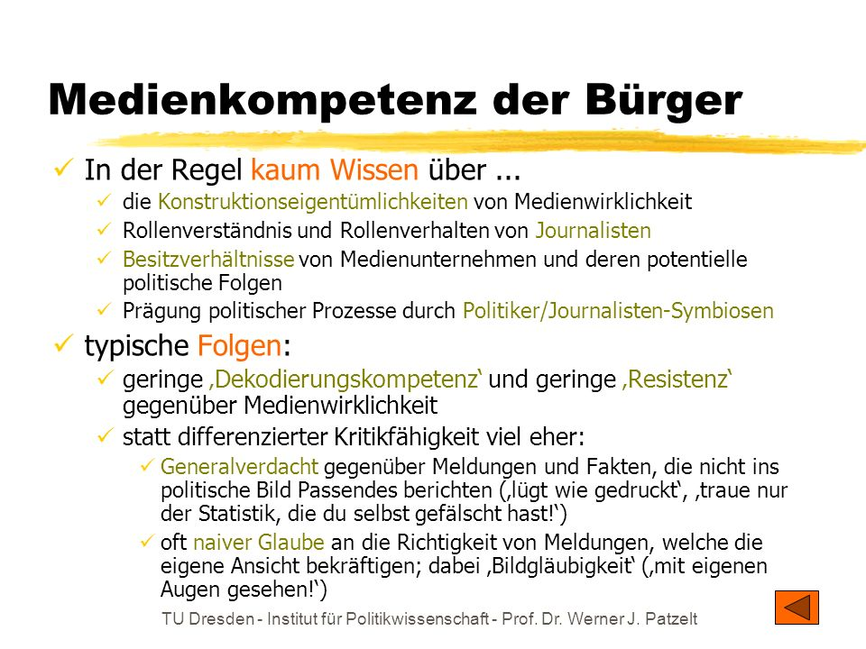 TU Dresden - Institut für Politikwissenschaft - Prof. Dr. Werner J. Patzelt Mediennutzung der Bürger hochgradig selektiv: meist nur eine einzige Zeitu
