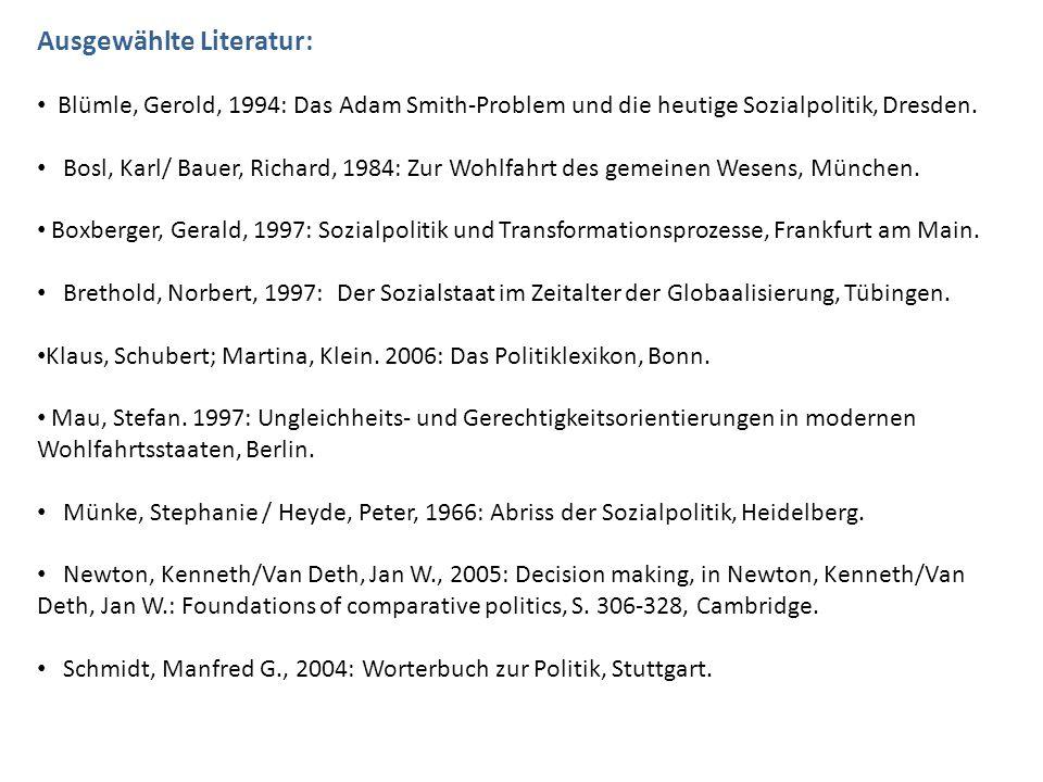 Ausgewählte Literatur: Blümle, Gerold, 1994: Das Adam Smith-Problem und die heutige Sozialpolitik, Dresden. Bosl, Karl/ Bauer, Richard, 1984: Zur Wohl