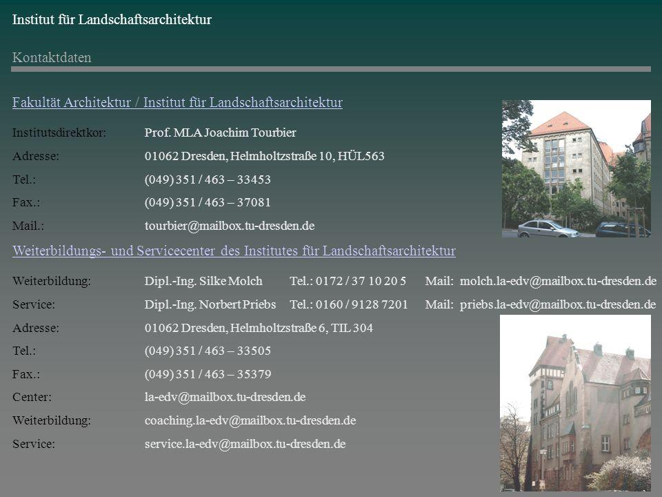 Institut für Landschaftsarchitektur Kontaktdaten Weiterbildungs- und Servicecenter des Institutes für Landschaftsarchitektur Weiterbildung:Dipl.-Ing.