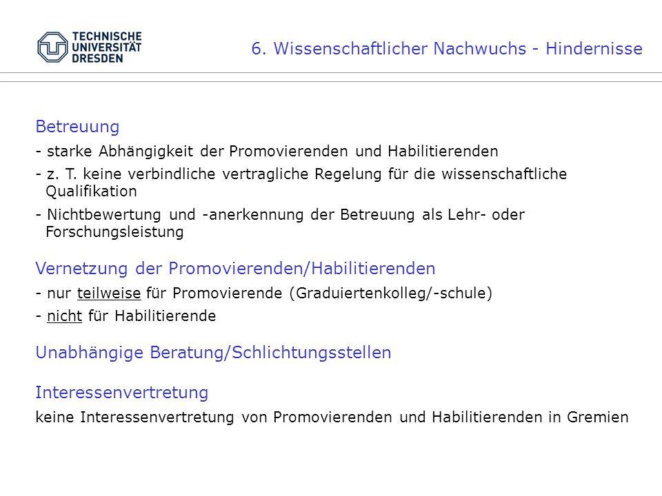 Betreuung - starke Abhängigkeit der Promovierenden und Habilitierenden - z.