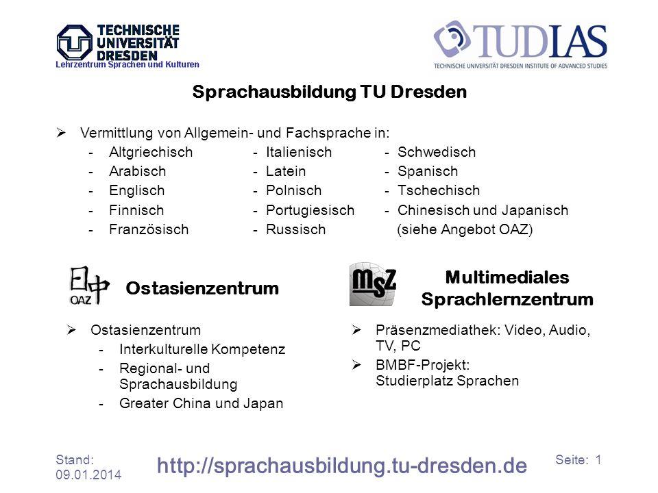Stand: 09.01.2014 http://sprachausbildung.tu-dresden.de Seite: 1 Sprachausbildung TU Dresden Vermittlung von Allgemein- und Fachsprache in: -Altgriech