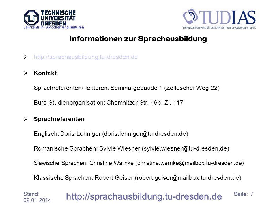 Stand: 09.01.2014 http://sprachausbildung.tu-dresden.de Seite: 7 Informationen zur Sprachausbildung http://sprachausbildung.tu-dresden.de Kontakt Spra