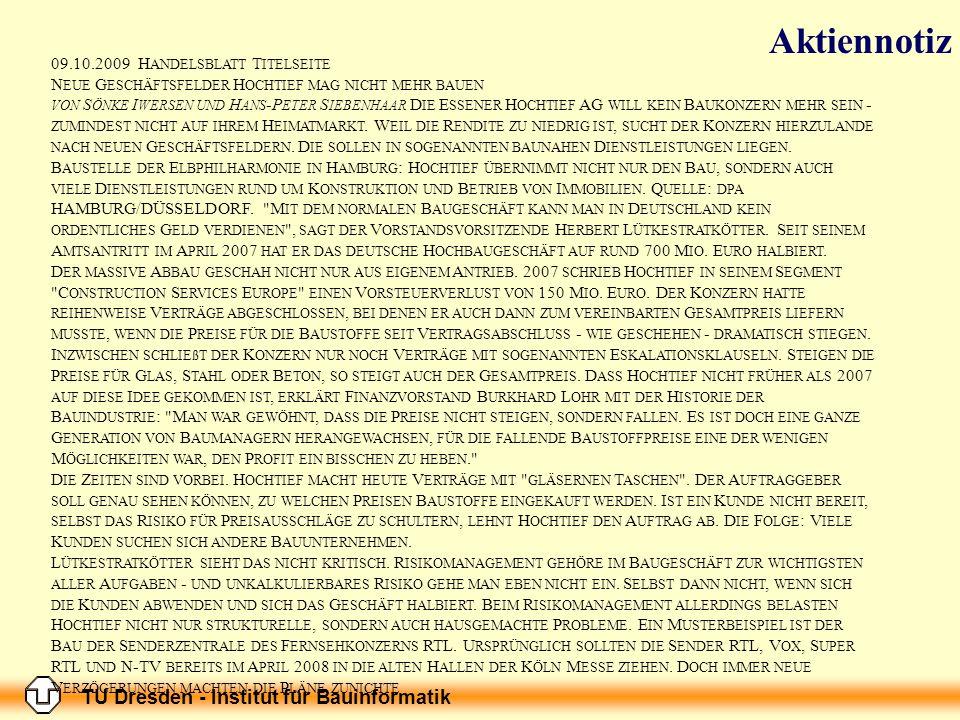 TU Dresden - Institut für Bauinformatik 09.10.2009 H ANDELSBLATT T ITELSEITE N EUE G ESCHÄFTSFELDER H OCHTIEF MAG NICHT MEHR BAUEN VON S ÖNKE I WERSEN