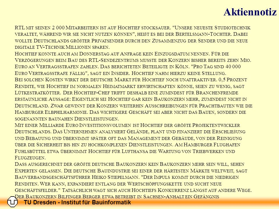 TU Dresden - Institut für Bauinformatik RTL MIT SEINEN 2 000 M ITARBEITERN IST AUF H OCHTIEF STOCKSAUER.
