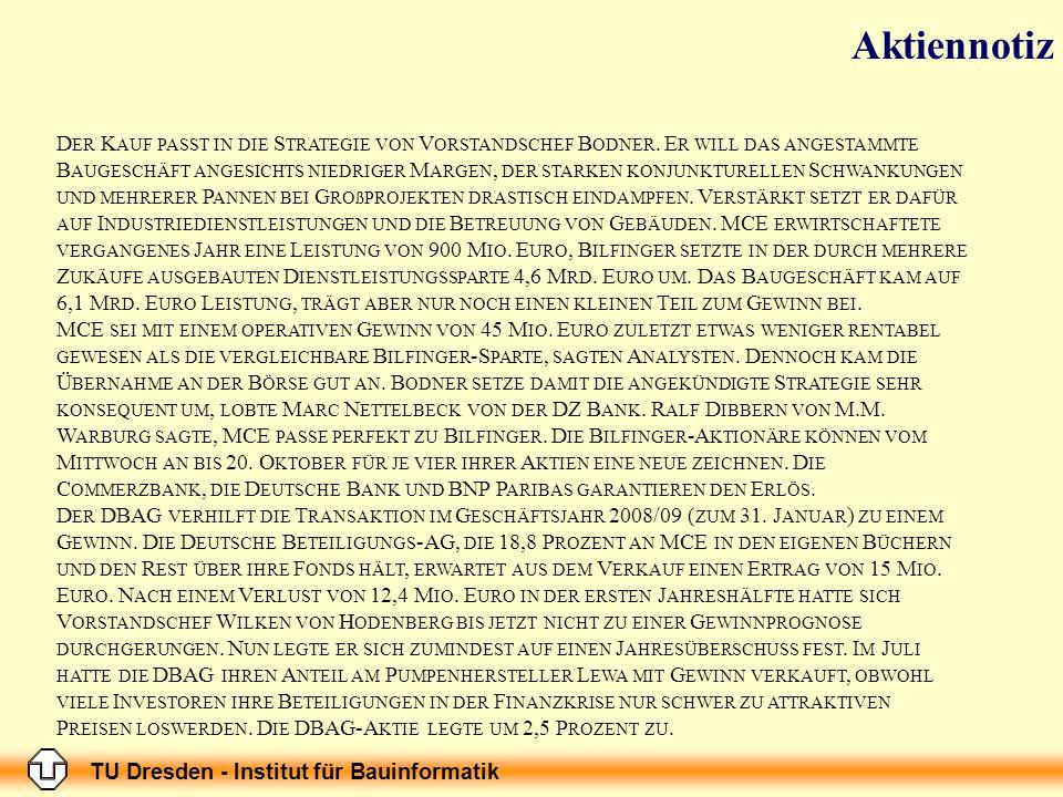 TU Dresden - Institut für Bauinformatik D ER K AUF PASST IN DIE S TRATEGIE VON V ORSTANDSCHEF B ODNER. E R WILL DAS ANGESTAMMTE B AUGESCHÄFT ANGESICHT