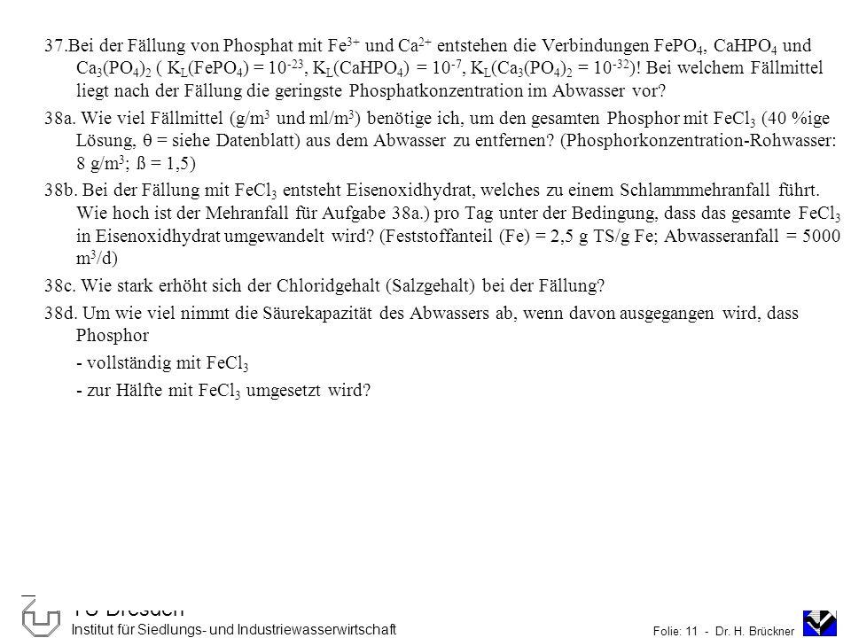 TU Dresden Institut für Siedlungs- und Industriewasserwirtschaft Folie: 11 - Dr.