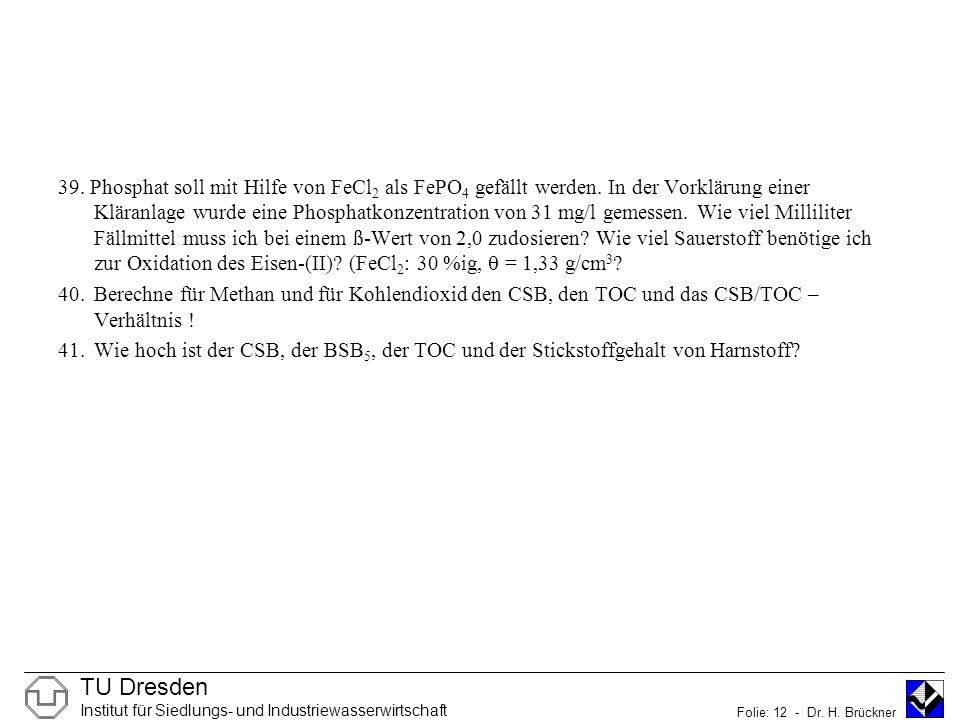 TU Dresden Institut für Siedlungs- und Industriewasserwirtschaft Folie: 12 - Dr.