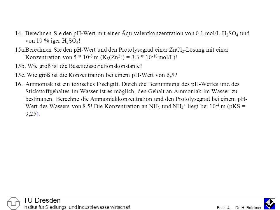 TU Dresden Institut für Siedlungs- und Industriewasserwirtschaft Folie: 4 - Dr.
