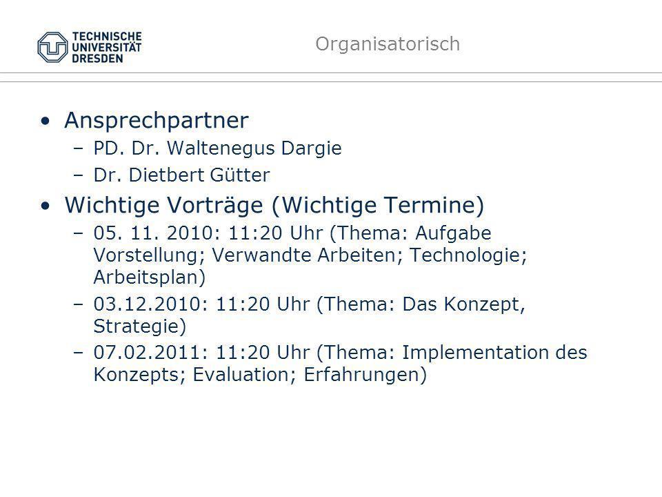 Organisatorisch Ansprechpartner –PD. Dr. Waltenegus Dargie –Dr.