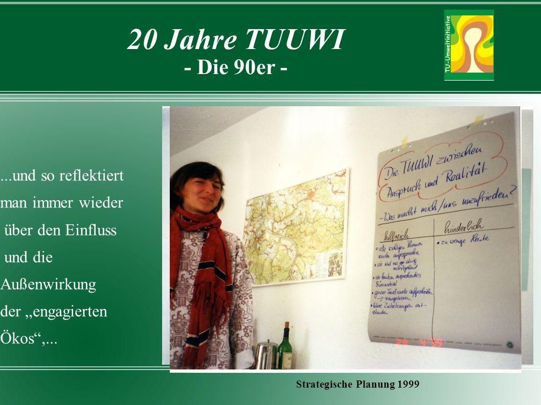 … wieder und wieder, wird die Frage beantwortet: Wie kriegen wir die TUUWI fit für die Zukunft.