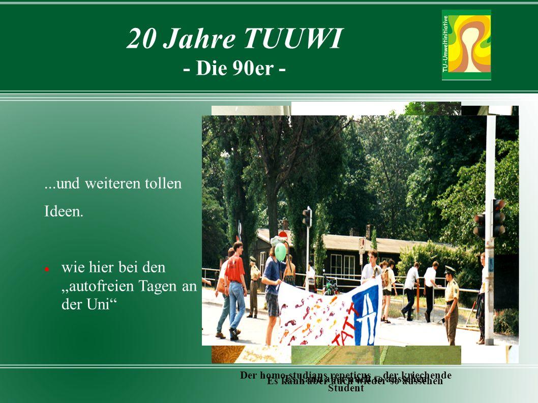20 Jahre TUUWI - Die 90er -...und weiteren tollen Ideen.