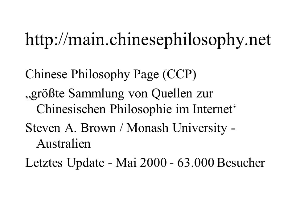 Inhaltsverzeichnis 1.Text 2.Mailing List 3.Chinese Philosophy Links 4.Recommended Books 5.General Philosophy Links 6.Other links 7.Site map 8.E-mail me