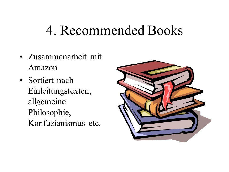 4. Recommended Books Zusammenarbeit mit Amazon Sortiert nach Einleitungstexten, allgemeine Philosophie, Konfuzianismus etc.