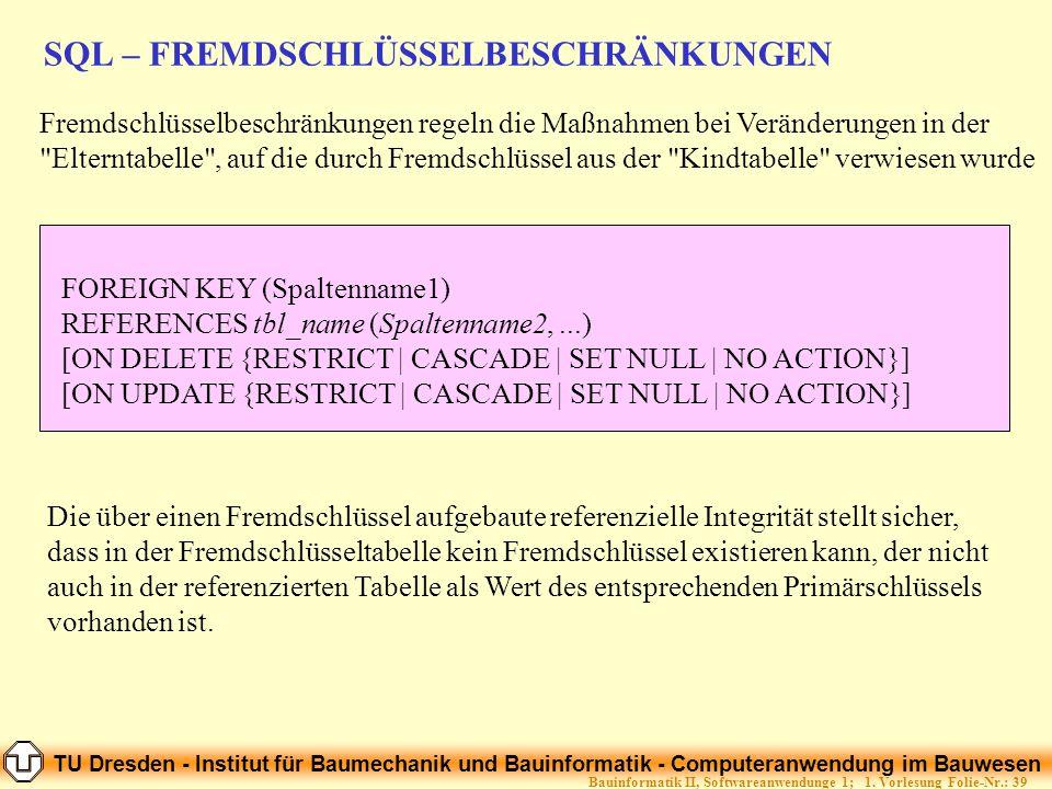 TU Dresden - Institut für Baumechanik und Bauinformatik - Computeranwendung im Bauwesen Folie-Nr.: 39Bauinformatik II, Softwareanwendunge 1; 1. Vorles